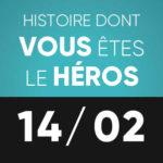Histoire dont vous êtes le héros 14 février L'Improviste