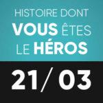 Histoire dont vous êtes le héros 21 mars L'Improviste