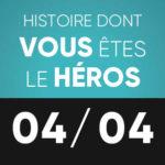 Histoire dont vous êtes le héros 4 avril L'Improviste