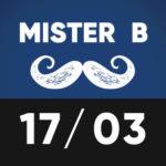 Mister B 17 mars TTO