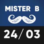 Mister B 24 mars TTO